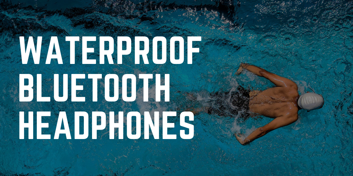Are there Waterproof Bluetooth Headphones?