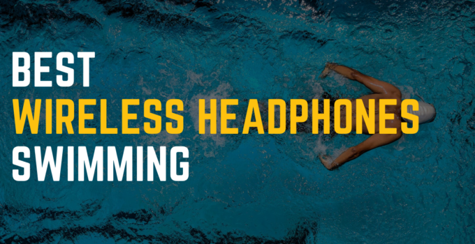 Wireless Headphones For Swimming