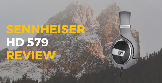 Sennheiser HD 579 Review