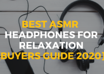 Best ASMR Headphones for Relaxation
