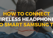 How to Connect Wireless Headphones to Smart Samsung TV