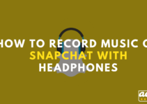 How to record music on Snapchat with headphones