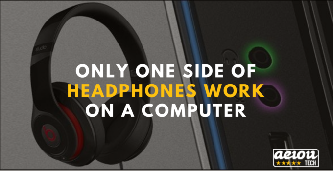 Only one side of headphones work on a computer
