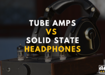 Tube-amps-Vs-Solid-State-Headphones.